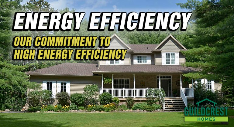 High-Energy-Efficiency-Guildcrest-homes-holmes-approved-homes