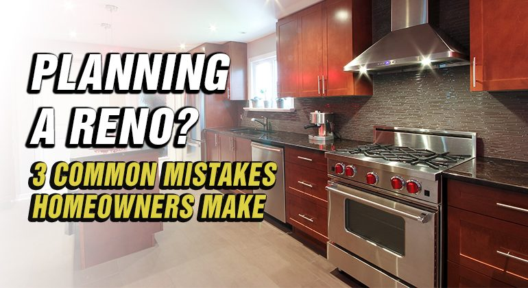 OAKWOOD-COMMON-MISTAKES-HOMEOWNERS-MAKE-WHEN-DOING-A-RENO